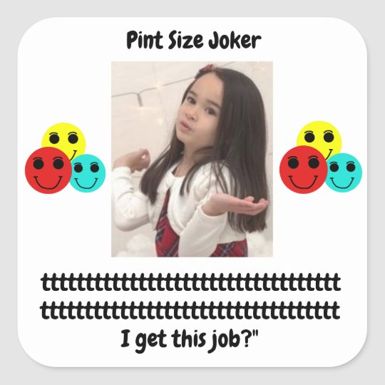 Pint Size Joker: Santa Claus Works 1 Day a Year Square Sticker