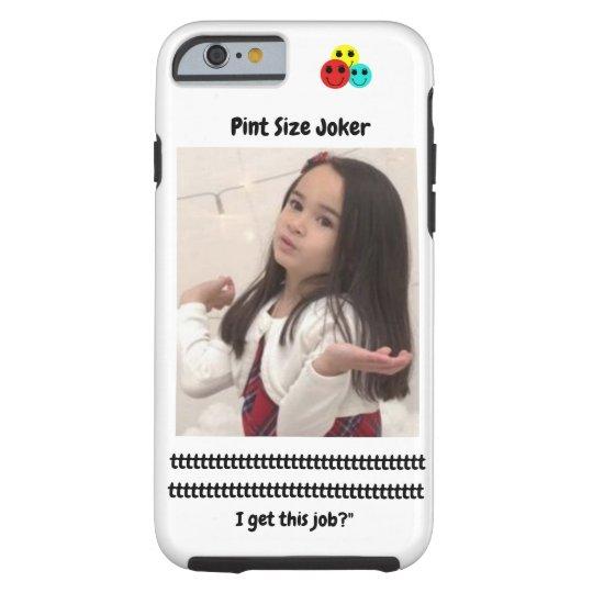 Pint Size Joker: Santa Claus Works 1 Day a Year Tough iPhone 6 Case