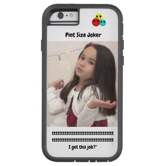 Pint Size Joker: Santa Claus Works 1 Day a Year Tough Xtreme iPhone 6 Case