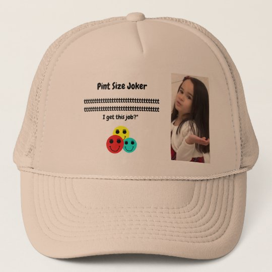 Pint Size Joker: Santa Claus Works 1 Day a Year Trucker Hat