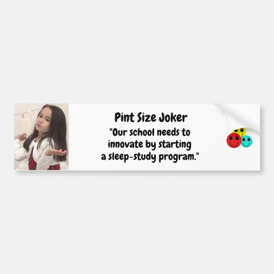Pint Size Joker: School Sleep-Study Program Bumper Sticker