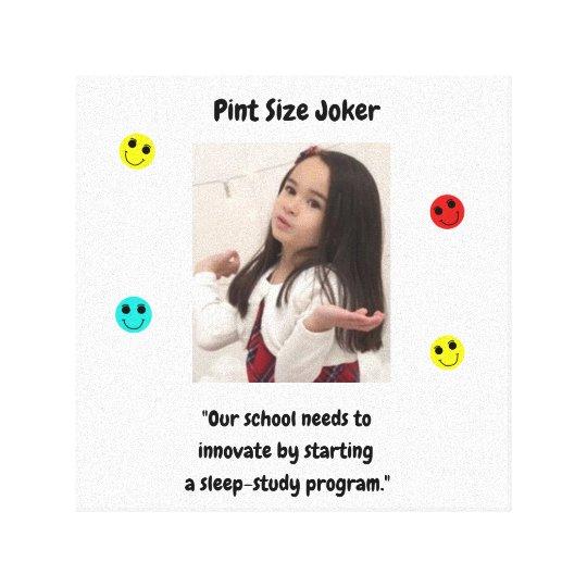 Pint Size Joker: School Sleep-Study Program Canvas Print