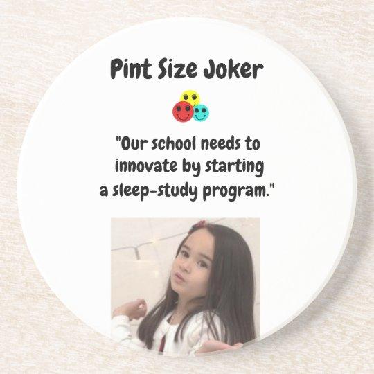 Pint Size Joker: School Sleep-Study Program Coaster