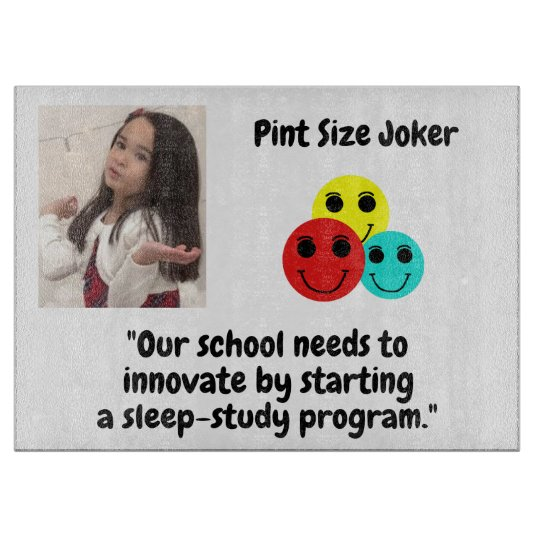 Pint Size Joker: School Sleep-Study Program Cutting Board