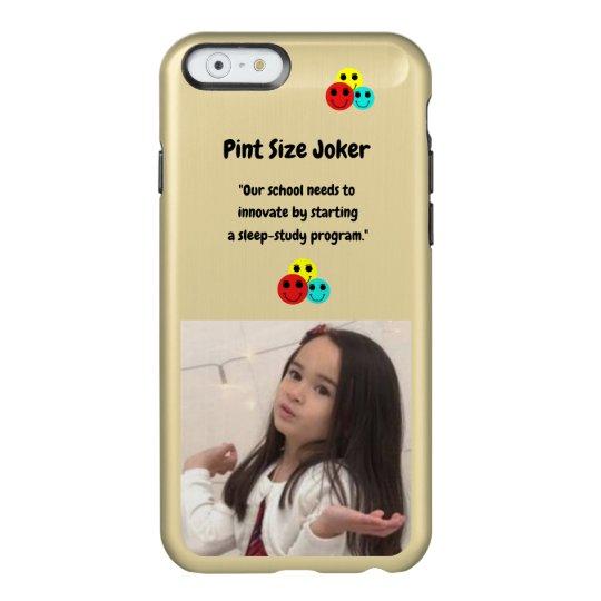Pint Size Joker: School Sleep-Study Program Incipio Feather® Shine iPhone 6 Case
