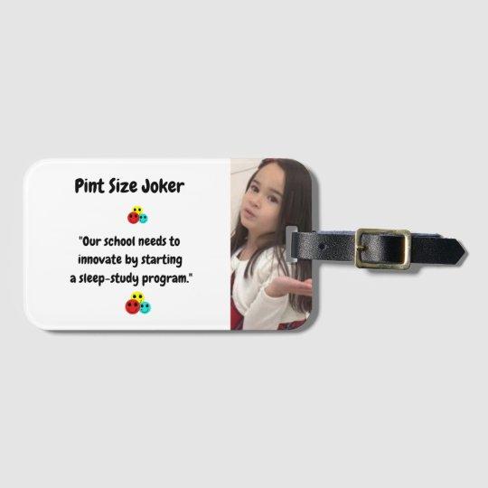 Pint Size Joker: School Sleep-Study Program Luggage Tag