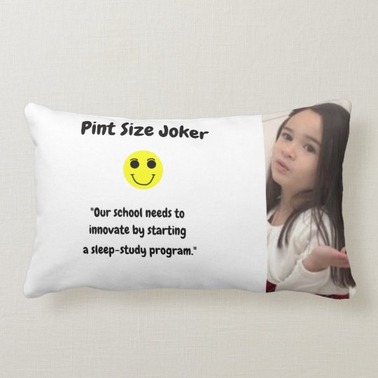 Pint Size Joker: School Sleep-Study Program Lumbar Pillow