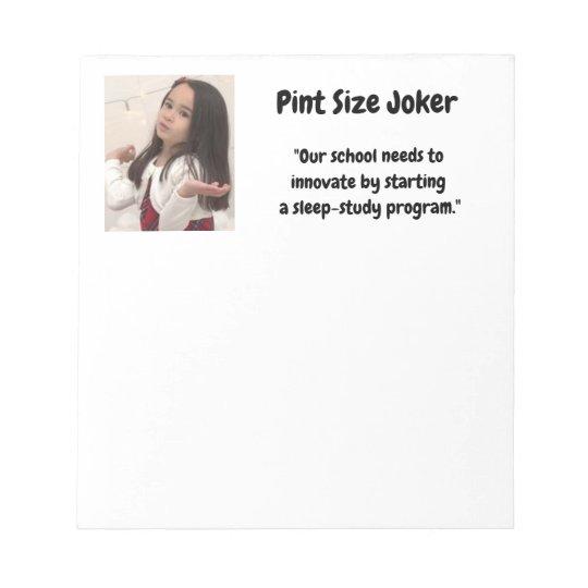 Pint Size Joker: School Sleep-Study Program Notepad