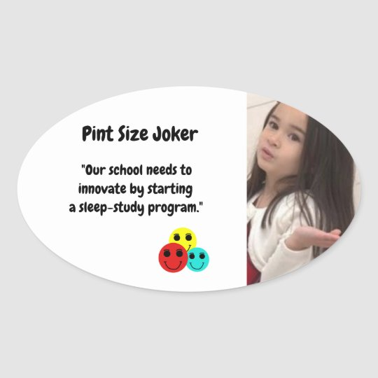 Pint Size Joker: School Sleep-Study Program Oval Sticker