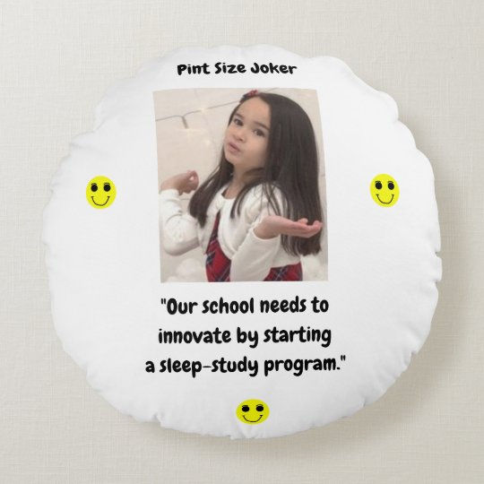 Pint Size Joker: School Sleep-Study Program Round Pillow
