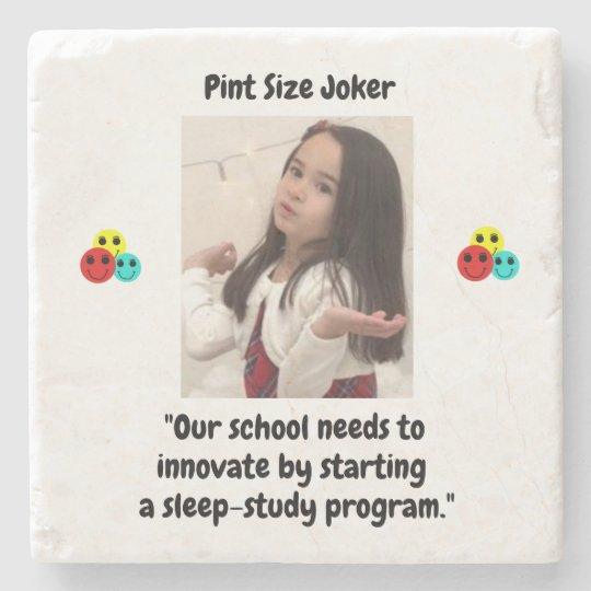 Pint Size Joker: School Sleep-Study Program Stone Coaster
