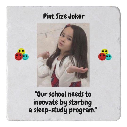Pint Size Joker: School Sleep-Study Program Trivet