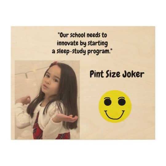 Pint Size Joker: School Sleep-Study Program Wood Wall Art
