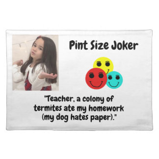 Pint Size Joker: Termites, Dogs, And Homework Placemat