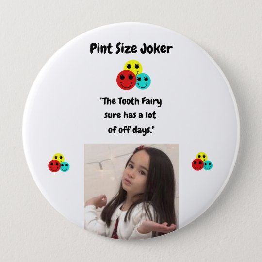 Pint Size Joker: Tooth Fairy And Off Days 4 Inch Round Button