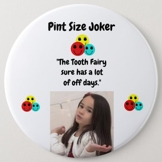 Pint Size Joker: Tooth Fairy And Off Days 6 Inch Round Button