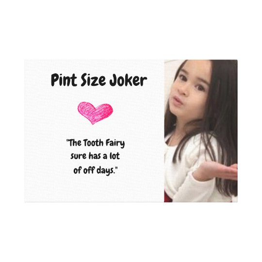 Pint Size Joker: Tooth Fairy And Off Days Canvas Print