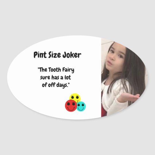 Pint Size Joker: Tooth Fairy And Off Days Oval Sticker