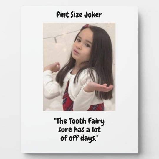 Pint Size Joker: Tooth Fairy And Off Days Plaque