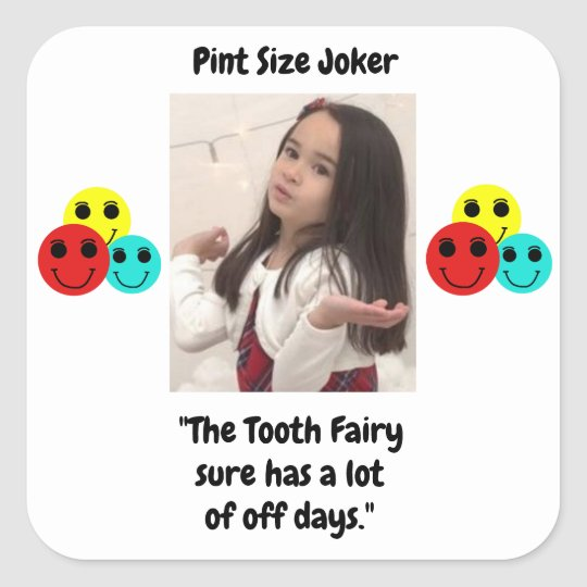 Pint Size Joker: Tooth Fairy And Off Days Square Sticker