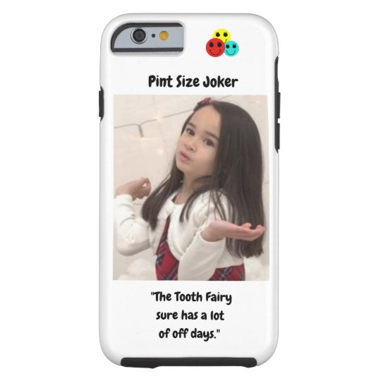 Pint Size Joker: Tooth Fairy And Off Days Tough iPhone 6 Case