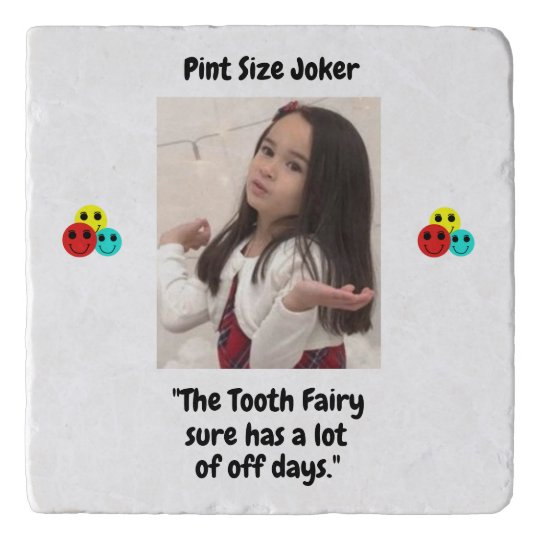 Pint Size Joker: Tooth Fairy And Off Days Trivet