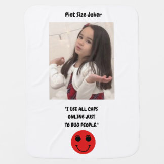 Pint Size Joker: Use All Caps To Bug People Baby Blanket