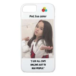 Pint Size Joker: Use All Caps To Bug People iPhone 8/7 Case