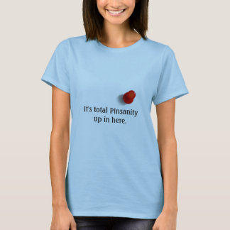 Pinterest - Total Pinsanity T-Shirt