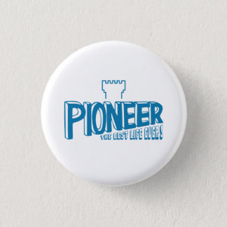 Pioneer the best life ever Blue 1 Inch Round Button
