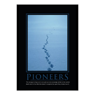 Pioneers Demotivational Poster
