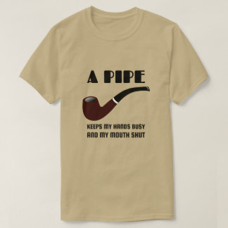Pipe Smoker's Funny Quote T-Shirt
