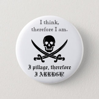 Pirate Button; I think, therefore I am 3 2 Inch Round Button