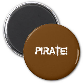 PIRATE! Distressed Lettering. Brown. Custom 2 Inch Round Magnet