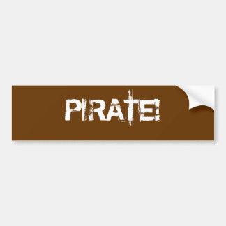 PIRATE! Distressed Lettering. Brown. Custom Bumper Sticker