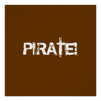 PIRATE! Distressed Lettering. Brown. Custom Poster