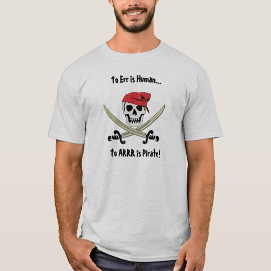 Pirate Talk To Err is Human T-Shirt