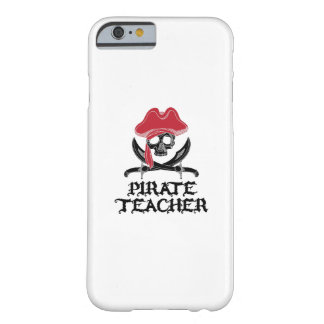 Pirate Teacher-Jolly Roger Skull Crossbones Barely There iPhone 6 Case