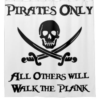 Pirates Only - All Others will Walk the Plank