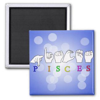 PISCES FINGERSPELLED ASL NAME ZODIAC SIGN MAGNET