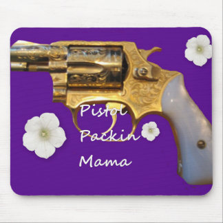 Pistol Packin Mama. Mouse Pad