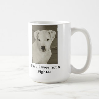 "Pit Bull Coffee Mug ""I'm a Lover not a Fighter"""