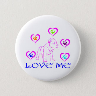 PIT BULL LOVE ME 2 INCH ROUND BUTTON