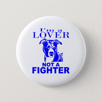 PIT BULL LOVER NOT A FIGHTER 2 INCH ROUND BUTTON