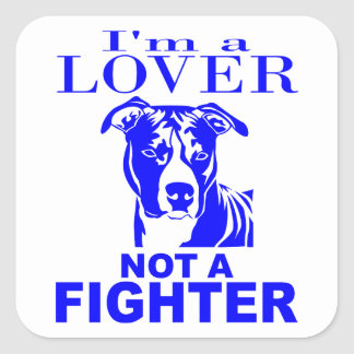 PIT BULL LOVER NOT A FIGHTER SQUARE STICKER