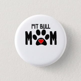 Pit Bull Mom 1 Inch Round Button