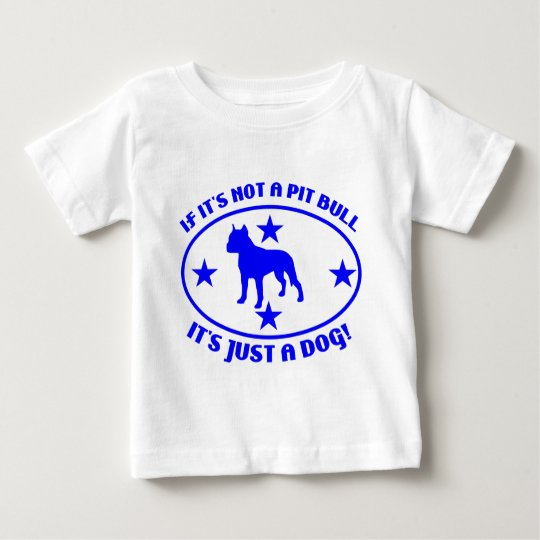 PIT BULL NOT A DOG BABY T-Shirt