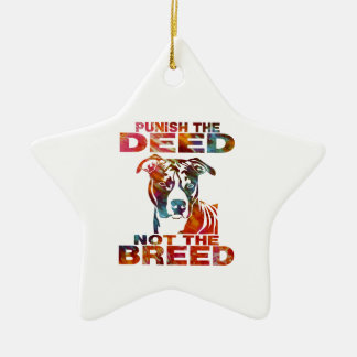 PIT BULL PUNISH THE DEED NOT THE BREED td6B Ceramic Star Ornament