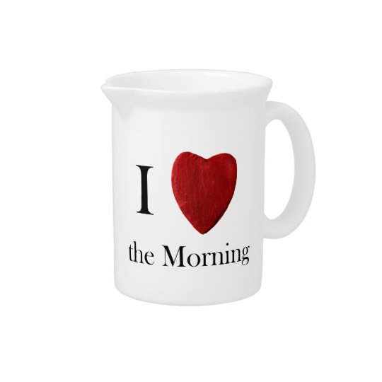 Pit Cher I love the Morning Pitcher