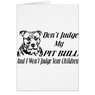 PITBULL DON'T JUDGE GREETING CARD